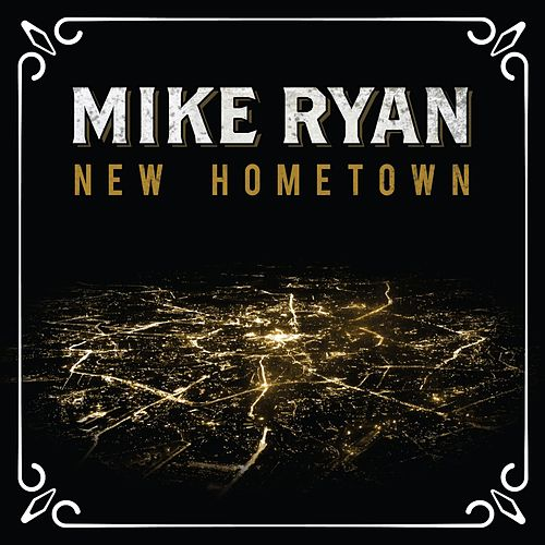 New Hometown by Mike Ryan