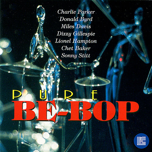 Pure Be-Bop by Various Artists