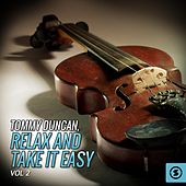 Tommy Duncan, Relax And Take It Easy, Vol. 2 by Tommy Duncan