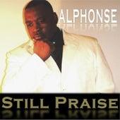 Alphonse Still Praise by Alphonse Prather