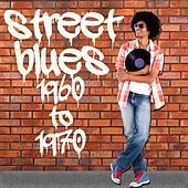 Street Blues: 1960 to 1970 by Various Artists