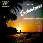 Isle of Enchantment by Arthur Lyman