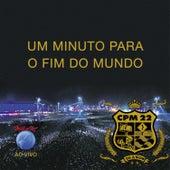 Um Minuto para o Fim do Mundo (Ao Vivo) by CPM22