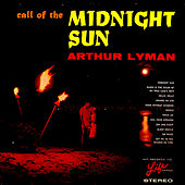 Call of the Midnight Sun by Arthur Lyman