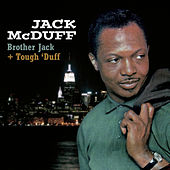 Brother Jack + Tough' Duff by Jack McDuff