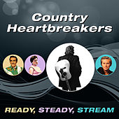 Country Heartbreakers (Ready, Steady, Stream) by Various Artists