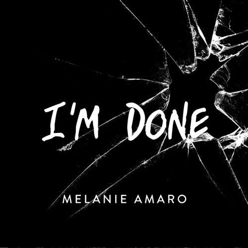I'm Done by Melanie Amaro