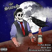 21 Gun Salute / Slam Poet / Drinking with the Raven by Status