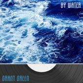By Water van Grant Green