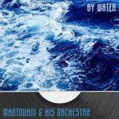By Water von Mantovani & His Orchestra
