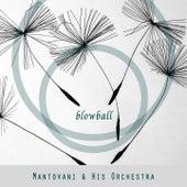 Blowball von Mantovani & His Orchestra