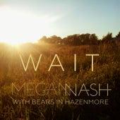 Wait (feat. Bears in Hazenmore) by Megan Nash