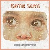 Bernie Sams Interviews by Bernie Sams