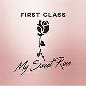 My Sweet Rose by First Class
