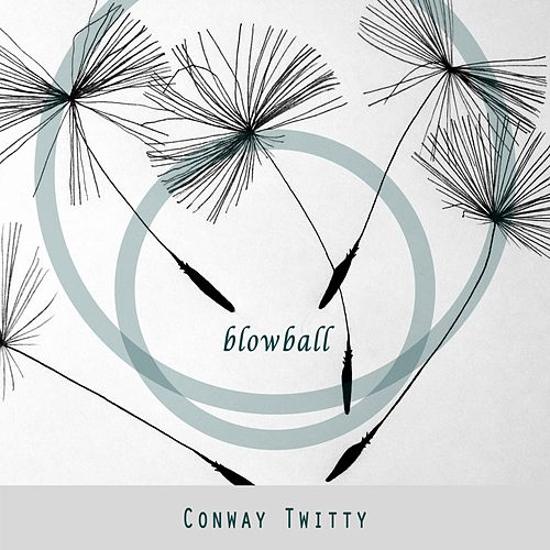 Blowball by Conway Twitty