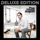 Brighter Side (Deluxe Edition) by Five Times August