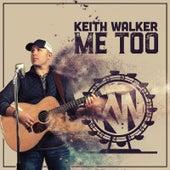 Me Too by Keith Walker