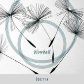 Blowball by Odetta