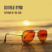Setting Of The Sun by Donald Byrd