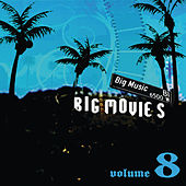 Big Movies, Big Music Volume 8 by Various Artists