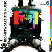 Big Networks, Big Music Volume 6 by Various Artists