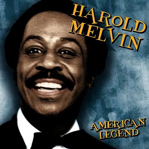 American Legend by Harold Melvin and The Blue Notes