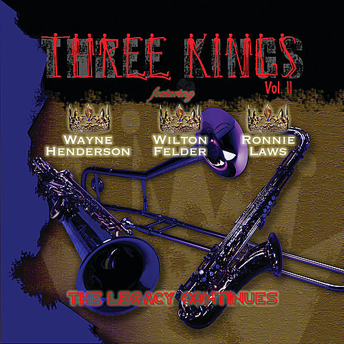 The Three Kings Vol. 2 by Wayne Henderson