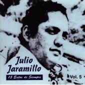 15 Éxitos de Siempre Vol. 5 by Julio Jaramillo