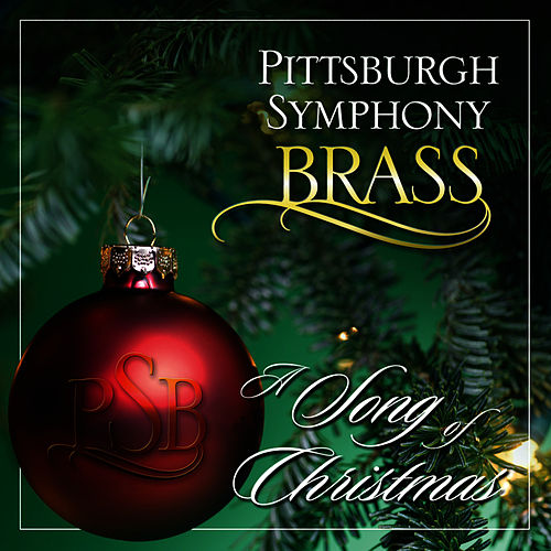 A Song of Christmas by Pittsburgh Symphony Brass