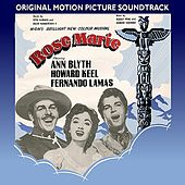Rose Marie (1954 Original Motion Picture Soundtrack) by Various Artists
