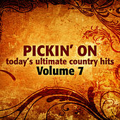 Pickin' On Today's Ultimate Country Hits Volume 7 by Pickin' On