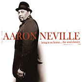 Bring It On Home...The Soul Classics by Aaron Neville