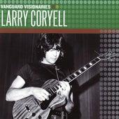 Vanguard Visionaries by Larry Coryell