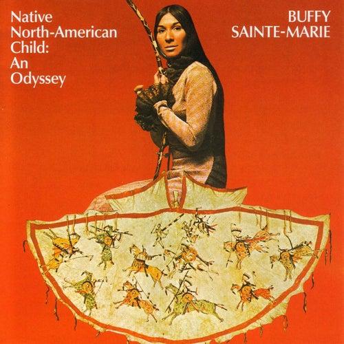 Native American Child:  An Odyssey by Buffy Sainte-Marie