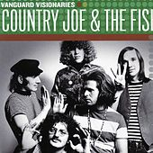 Vanguard Visionaries de Country Joe & The Fish