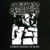 Subdivisions In Ruin von Capitalist Casualties