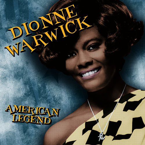 American Legend by Dionne Warwick