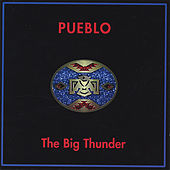 The Big Thunder by Pueblo