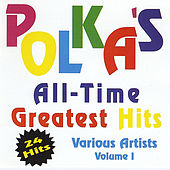 Polka's All Time Greatest Hits Volume 1 de Various Artists