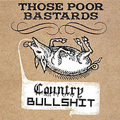 Country Bullshit (Reissue) by Those Poor Bastards