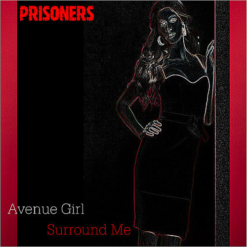 Avenue Girl / Surround Me by The Prisoners