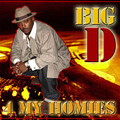 4 My Homies by Big D