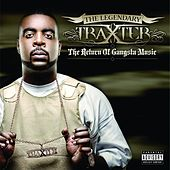 The Return Of Gangsta Music by Legendary Traxster
