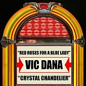 Red Roses For A Blue Lady / Crystal Chandelier by Vic Dana