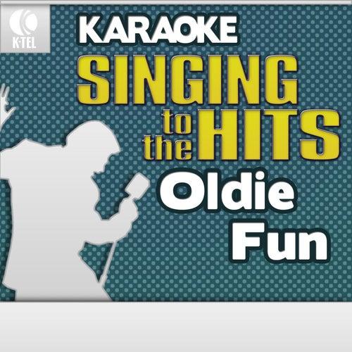 Karaoke: Oldie Fun - Singing to the Hits by Various Artists