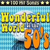 The Wonderful World of the 50's - 100 Hit Songs by Various Artists