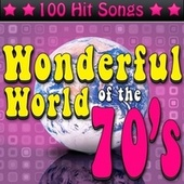 The Wonderful World of the 70's - 100 Hit Songs de Various Artists