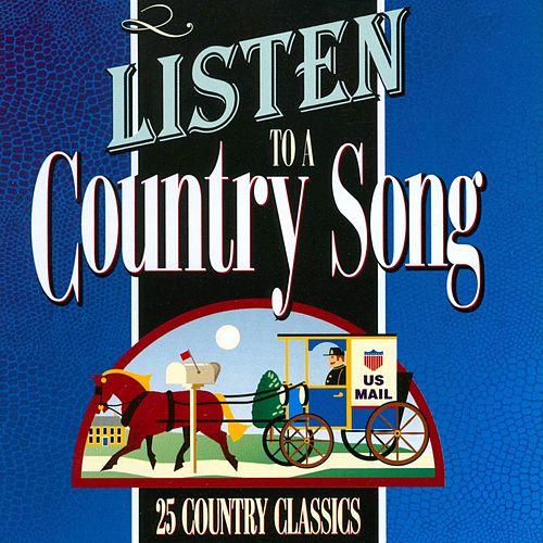 Listen To A Country Song by Various Artists