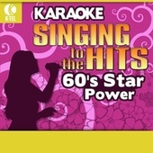 Karaoke: 60's Star Power - Singing to the Hits de Various Artists