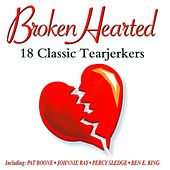 Broken Hearted - 18 Classic Tearjerkers de Various Artists